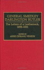 General Smedley Darlington Butler: The Letters of a Leatherneck, 1898-1931