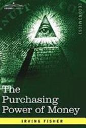 The Purchasing Power of Money: Its Determination and Relation to Credit Interest and Crises