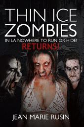 Thin Ice Zombies in La Nowhere to Run or Hide!: Returns!