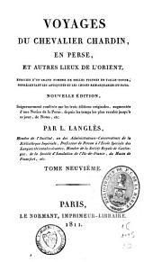 Voyages du chevalier Chardin en Perse et autres lieux de l'Orient: Volume9