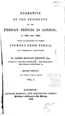 Narrative of the Residence of the Persian Princes in London  in 1835 and 1836