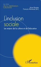L'inclusion sociale: Les enjeux de la culture et de l'éducation