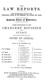 The Law Reports: Cases determined in the Chancery Division and in bankruptcy and lunacy, and on appeal therefrom in the Court of Appeal, Volume 29
