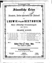 Sämmtliche Trios: für Pianoforte, Violine (Clarinette) und Violoncell. Kleines Trio in 1 Satze, B-Dur, Volume 7