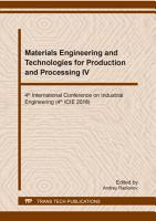 Materials Engineering and Technologies for Production and Processing IV PDF