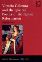 Vittoria Colonna and the Spiritual Poetics of the Italian Reformation PDF
