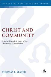 Christ and Community: A Socio-Historical Study of the Christology of Revelation