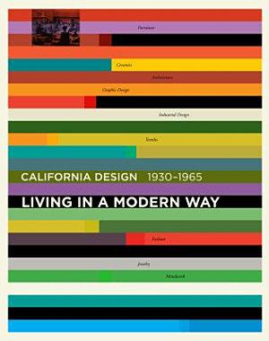 California Design  1930  1965 Living In a Modern Way