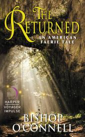 The Returned: An American Faerie Tale