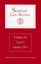 Stanford Law Review: Volume 63, Issue 2 - January 2011