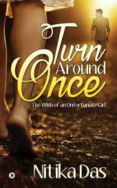 Turn Around Once: The Wish of an Unfortunate Girl