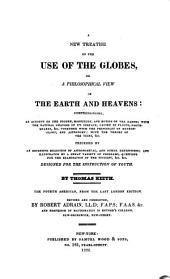 A New Treatise on the Use of the Globes: Or, A Philosophical View of the Earth and Heavens