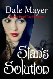 Sian's Solution (Paranormal mystery short story within Family Blood Ties Series): A Family Blood Ties short story