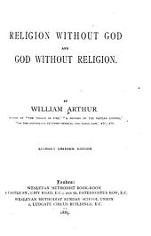 Religion Without God and God Without Religion: Volumes 1-2