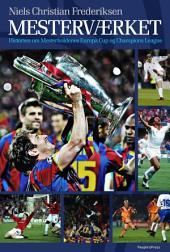 Mesterværket: Historien om Mesterholdenes Europa Cup og Champions League