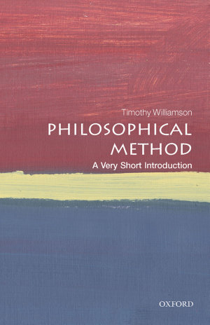 Philosophical Method  a Very Short Introduction
