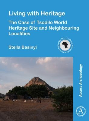 Living with Heritage  The Case of Tsodilo World Heritage Site and Neighbouring Localities PDF