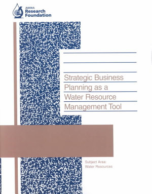 Strategic Business Planning as a Water Resource Management Tool