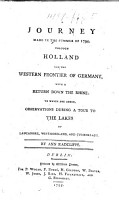 A Journey made in the Summer of 1794  through Holland and the West Frontier of Germany  with a Return down the Rhine  to which are added observations during a tour to the lakes of Lancashire  Westmoreland  and Cumberland PDF