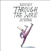 Through the Wire: Lyrics & Illuminations