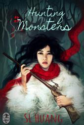 Hunting Monsters: Volume 1