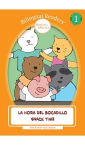 La Hora del Bocadillo - Snack Time: Bilingual Easy Reader Level 1 - Children's Picture Book