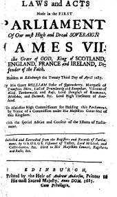 The Laws And Acts Of Parliament Made by King James the First, and His Royal Successors, Kings and Queens Of Scotland: In Two Parts, Volume 3
