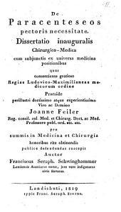 De paracenteseos pectoris necessitate dissertatio inauguralis chirurgico-medicae: cum subiunctis ex universa medicina positionibus