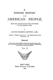 Concise History of the American People: From the Discoveries of the Continent to the Present Time, Volume 2