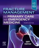 Fracture Management for Primary Care and Emergency Medicine PDF