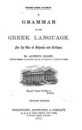 Grammar of the Greek Language: For Use of Schools and Colleges
