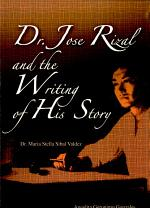 Dr. Jose Rizal and the Writing of His Story