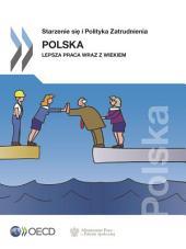 Starzenie się i Polityka Zatrudnienia: Polska 2015