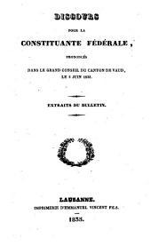 Discours pour la constituante fédérale prononcés dans le Grand-Conseil du Canton de Vaud, le 5 juin 1835