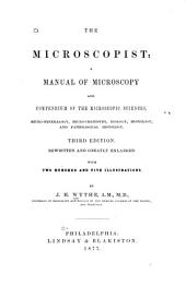 The Microscopist; Or, A Complete Manual on the Use of the Microscope ...