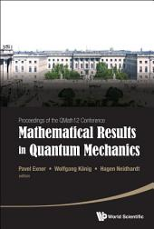 Mathematical Results In Quantum Mechanics - Proceedings Of The Qmath12 Conference (With Dvd-rom)