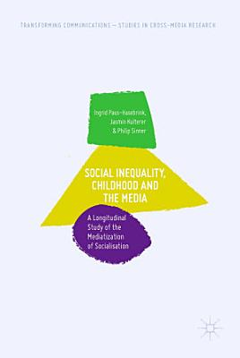 Social Inequality  Childhood and the Media