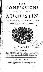 Les confessions de Saint Augustin. Traduites par le R. P. de Ceriziers. Derniere edition