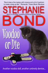 Voodoo or Die: a humorous romantic mystery