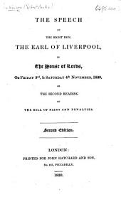 The Speech of ... the Earl of Liverpool in the House of Lords on ... 3rd, and ... 4th November, 1820, on the Second Reading of the Bill of Pains and Penalties. Second Edition