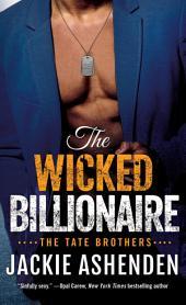 The Wicked Billionaire: A Billionaire SEAL Romance