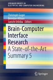 Brain-Computer Interface Research: A State-of-the-Art Summary 5
