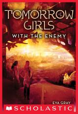 Tomorrow Girls #3: With the Enemy