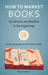 How to Market Your Book to Libraries: Constructing Major Email Platform Planks