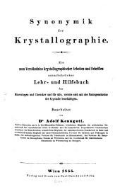 Synonymik der Krystallographie: Ein zum Verstaendniss der krystallographischen Arbeiten und Schriften unentbehrliches Hilfsbuch ...