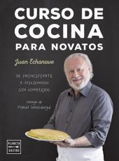 Curso de cocina para novatos: De principiante a aficionado sin complejos