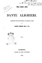 The early life of Dante Alighieri together with the original in parallel pages by Joseph Garrow
