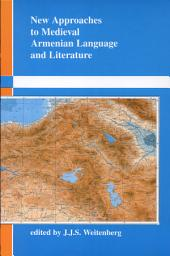 New Approaches to Medieval Armenian Language and Literature