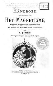 Handboek ter beoefening van het magnetisme, het hypnotisme, de suggestie, biologie en aanverwante vakken: Volume 1