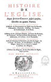 Histoire de l'église, depuis Jésus-Christ jusqu'à présent...